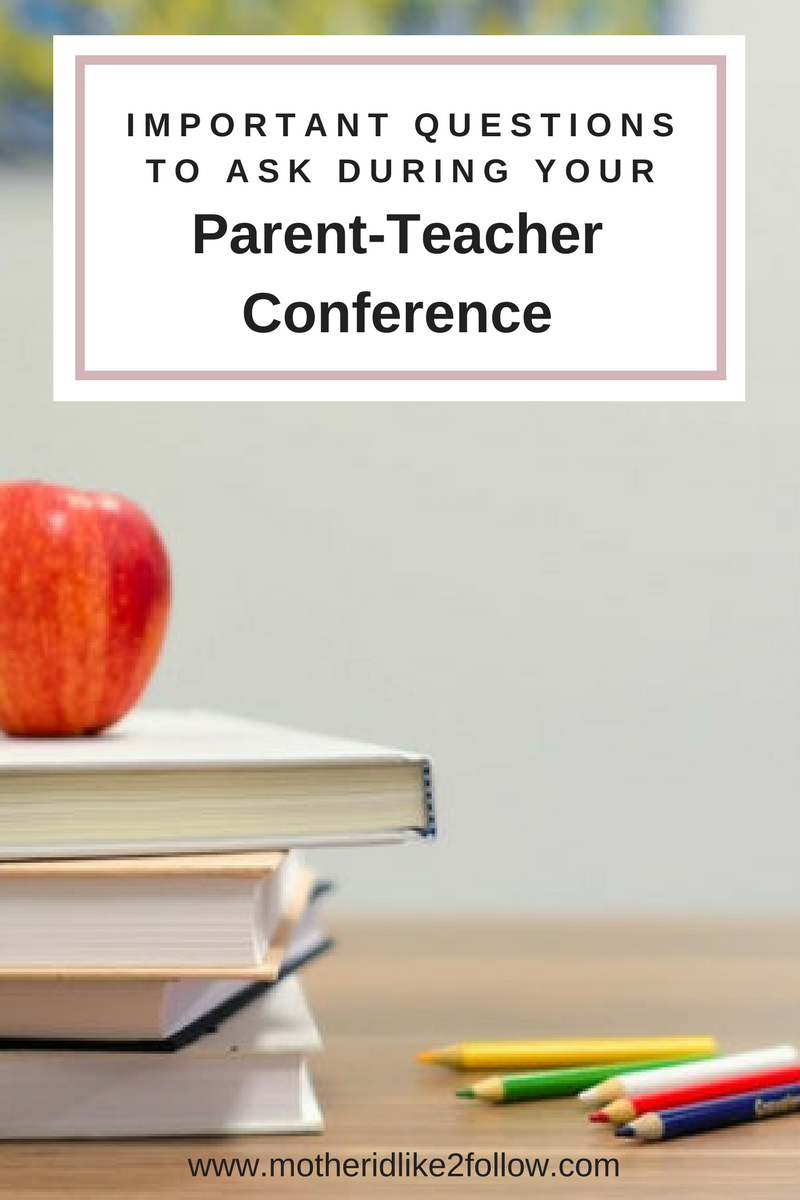 Important Questions To Ask During Your Parent-Teacher Conference