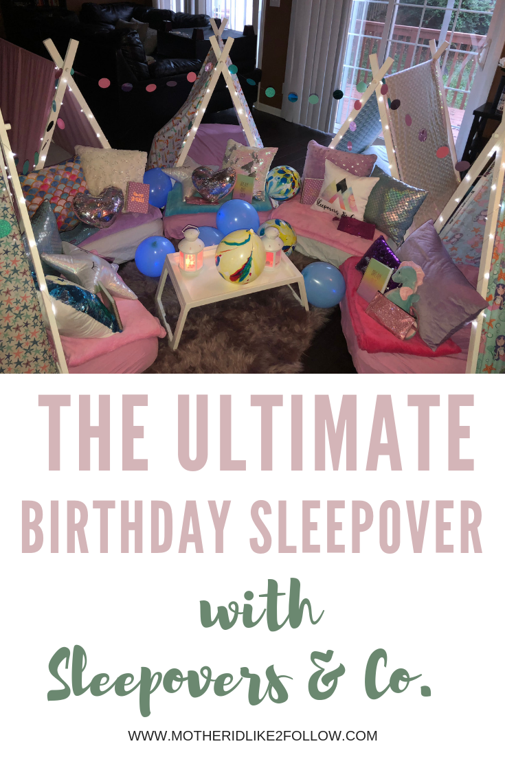 The Ultimate Birthday Sleepover with Sleepovers & Co.