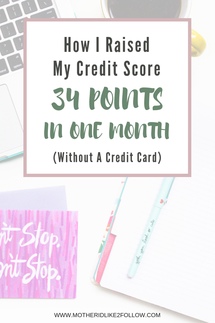 How I Raised My Credit Score 34 Points In One Month (Without A Credit Card)
