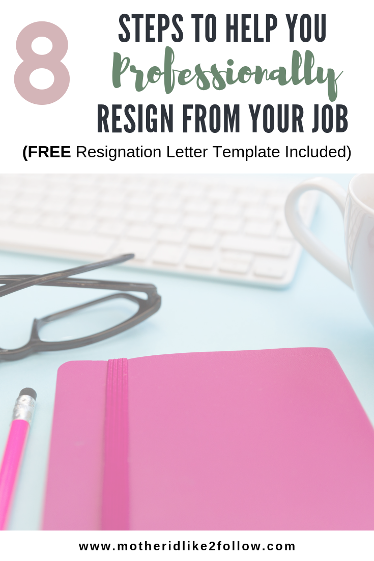 8 Steps to Help You Professionally Resign from Your Job