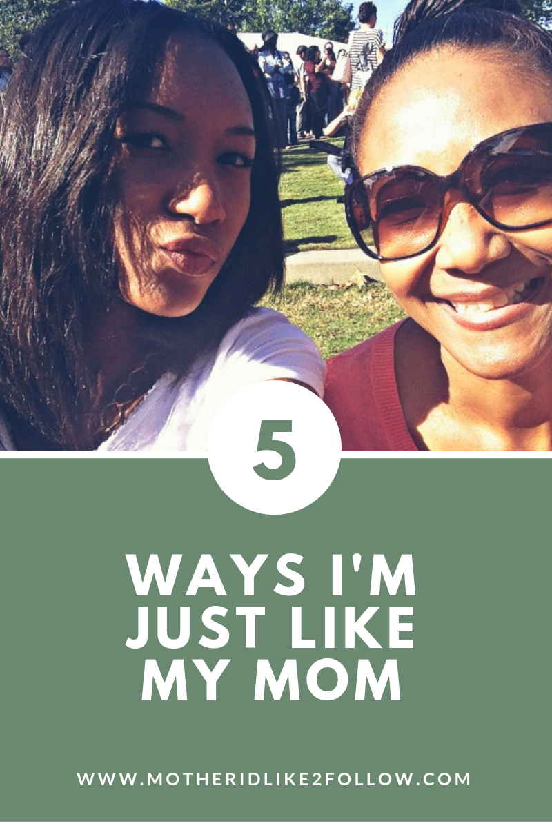Like Mother, Like Daughter: 5 Ways I'm Just Like My Mom