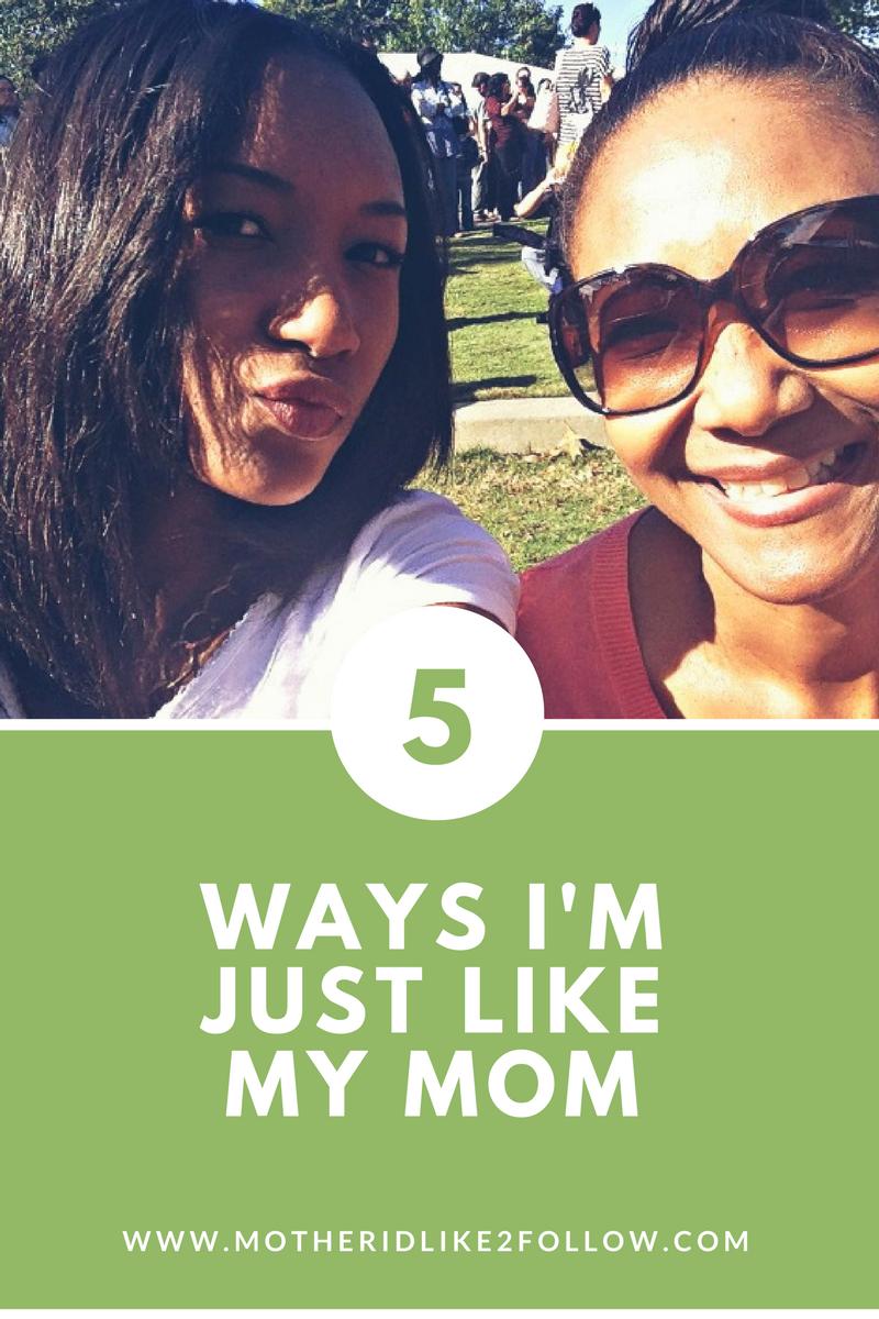 Like Mother, Like Daughter: 5 Ways I'm Just Like My Mom