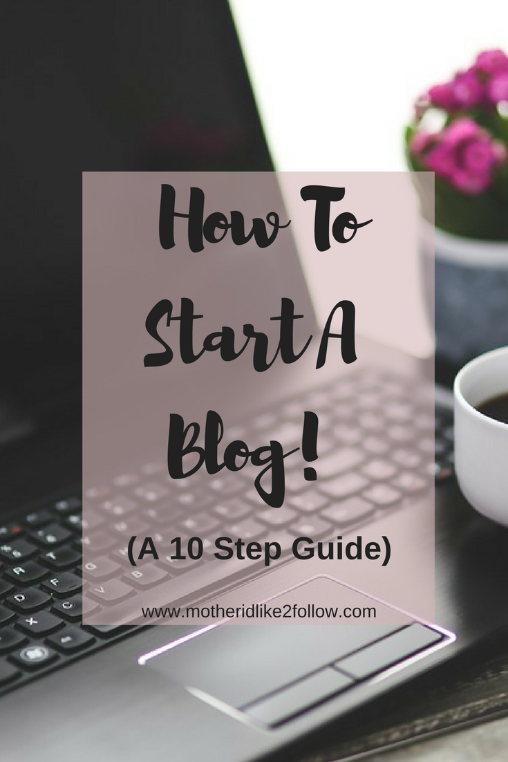 How To Start A Blog: A 10 Step Guide