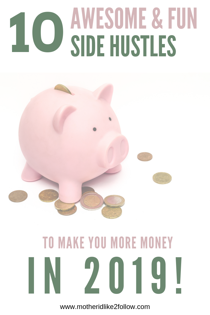 10 Awesome & Fun Side Hustles To Make You More Money In 2019