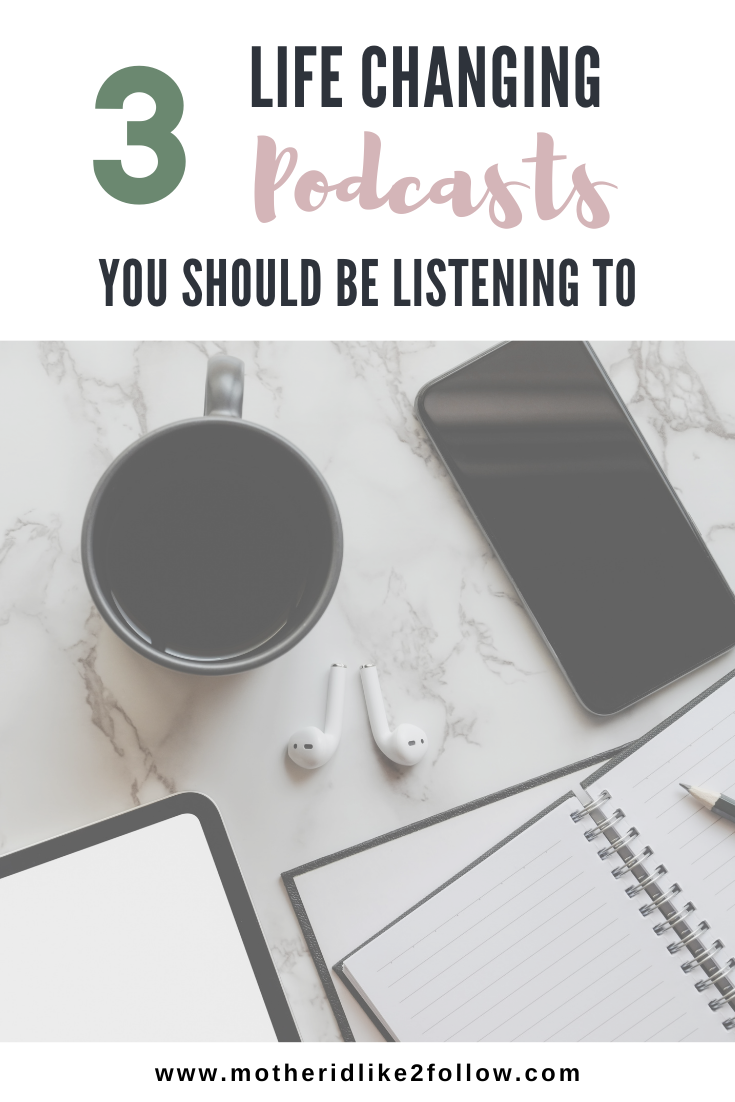 3 Life Changing Podcasts You Should Be Listening To